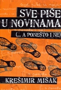 Kreimir Miak &#8211; &#8220;Sve pie u novinama(a poneto i ne)&#8221;
