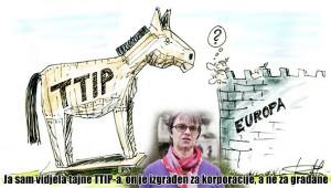 EUROPSKA ZASTUPNICA: Ja sam vidjela tajne TTIP-a, on je izgrađen za korporacije, a ne za građane